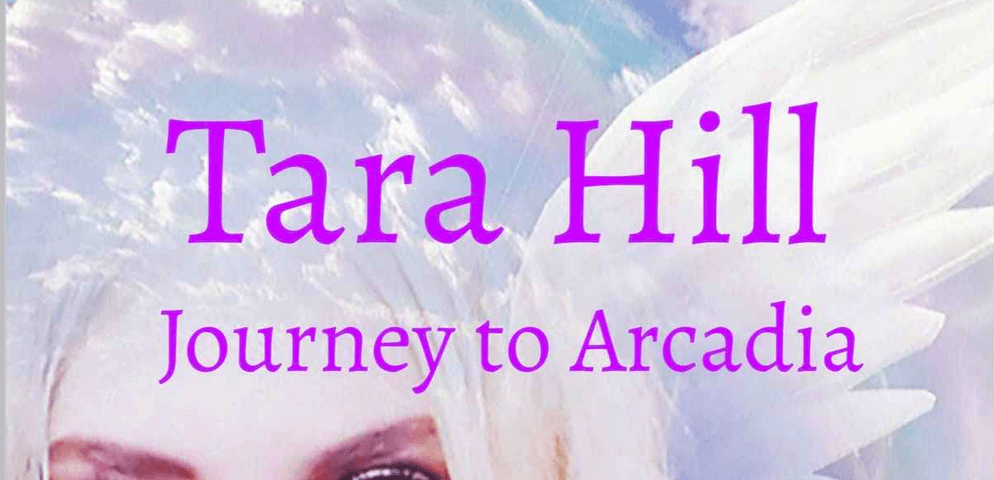 Tara Hill: Journey to Arcadia